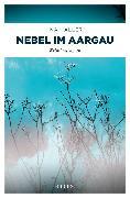 Cover-Bild zu Nebel im Aargau (eBook) von Haller, Ina