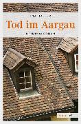 Cover-Bild zu Tod im Aargau (eBook) von Haller, Ina