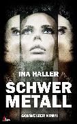 Cover-Bild zu Schwermetall: Schweizer Krimi (eBook) von Haller, Ina
