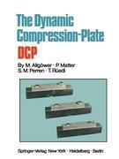 Cover-Bild zu The Dynamic Compression Plate DCP von Allgöwer, Martin