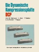 Cover-Bild zu Die Dynamische Kompressionsplatte DCP von Allgöwer, Martin