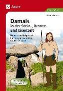 Cover-Bild zu Damals in der Stein-, Bronze- und Eisenzeit von Lassert, Ursula