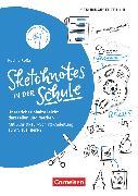 Cover-Bild zu Sketchnotes, Sketchnotes in der Schule (2. Auflage), Unterrichtsinhalte leicht darstellen und merken. Mit Schritt-für-Schritt-Anleitung zum Visualisieren, Buch von Roßa, Nadine
