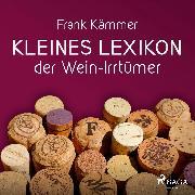 Cover-Bild zu Kleines Lexikon der Wein-Irrtümer (Audio Download)