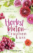 Cover-Bild zu Herbstblüten und Traubenkuss (eBook) von Schilling, Emilia
