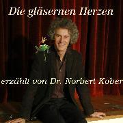 Cover-Bild zu Die gläsernen Herzen (Audio Download) von Kober, Dr. Norbert