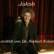 Cover-Bild zu Jakob (Audio Download) von Kober, Dr. Norbert (Gelesen)