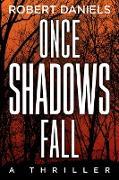 Cover-Bild zu Once Shadows Fall von Daniels, Robert