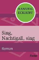 Cover-Bild zu Eckhoff, Ranveig: Sing, Nachtigall, sing (eBook)
