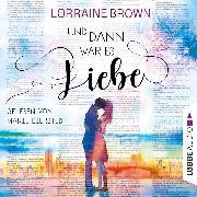 Cover-Bild zu Und dann war es Liebe (Gekürzt) (Audio Download) von Brown, Lorraine
