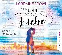 Cover-Bild zu Und dann war es Liebe von Brown, Lorraine