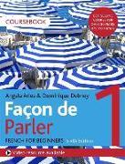 Cover-Bild zu Facon de Parler 1 French Beginner's course 6th edition von Aries, Angela