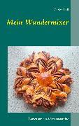 Cover-Bild zu Mein Wundermixer (eBook) von Keil, Marion