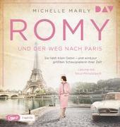 Cover-Bild zu Romy und der Weg nach Paris. Sie liebt Alain Delon - und wird zur größten Schauspielerin ihrer Zeit