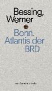 Cover-Bild zu Bonn. Atlantis der BRD von Bessing, Joachim