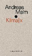 Cover-Bild zu Klima<pipe>x (eBook) von Malm, Andreas