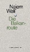 Cover-Bild zu Die Balkanroute (eBook) von Wali, Najem