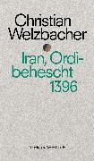Cover-Bild zu Iran, Ordibehescht 1396 (eBook) von Welzbacher, Christian