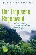 Cover-Bild zu Der Tropische Regenwald von Reichholf, Josef H.