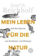 Cover-Bild zu Mein Leben für die Natur von Reichholf, Josef H.