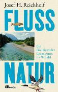 Cover-Bild zu Flussnatur von Reichholf, Josef H.