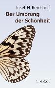 Cover-Bild zu Der Ursprung der Schönheit (eBook) von Reichholf, Josef H.