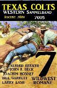 Cover-Bild zu Texas Colts - Western Sammelband 7005 August 2019 - 7 Wildwestromane in einem Band (eBook) von Bekker, Alfred