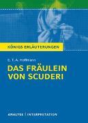 Cover-Bild zu Königs Erläuterungen: Das Fräulein von Scuderi von E.T.A Hoffmann von Hoffmann, E T A
