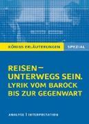 Cover-Bild zu Reisen - unterwegs sein. Lyrik vom Barock bis zur Gegenwart. Königs Erläuterungen Spezial (eBook) von Bernhardt, Rüdiger