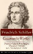Cover-Bild zu Gesammelte Werke: Dramen, Gedichte, Erzählungen, Theoretische Schriften und Historiografische Werke (eBook) von Schiller, Friedrich