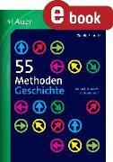Cover-Bild zu 55 Methoden Geschichte (eBook) von Dohmen, Claudia