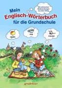 Cover-Bild zu Mein Englisch-Wörterbuch für die Grundschule von gondolino Bildwörter- und Übungsbücher (Hrsg.)