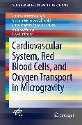 Cover-Bild zu Cardiovascular System, Red Blood Cells, and Oxygen Transport in Microgravity (eBook) von Hoffmann, Uwe