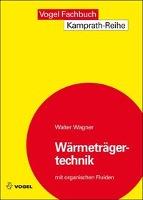 Cover-Bild zu Wärmeträgertechnik mit organischen Fluiden von Wagner, Walter