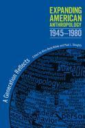 Cover-Bild zu Expanding American Anthropology, 1945-1980: A Generation Reflects von Elmendorf, Mary (Solist)