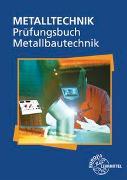 Cover-Bild zu Prüfungsbuch Metallbautechnik von Ignatowitz, Eckhard