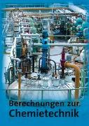 Cover-Bild zu Berechnungen zur Chemietechnik von Fastert, Gerhard