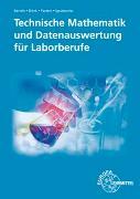 Cover-Bild zu Technische Mathematik und Datenauswertung für Laborberufe von Bartels, Ernst-Friedrich