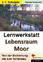 Cover-Bild zu Lernwerkstatt Lebensraum Moor von Rosenwald, Gabriela