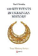 Cover-Bild zu 100 Key Events in Ukrainian History (eBook) von Soroka, Yurii