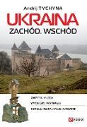 Cover-Bild zu Ukraina. Zachód. Wschód: przewodnik (Ukraina. Zachód. Wschód: przewodnik) (eBook) von Tyczyna (Tyczyna), Andrij (Andrij