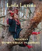 Cover-Bild zu Ukrainian Womens Magic Traditions (eBook) von Luzina, Lada