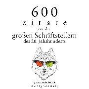 Cover-Bild zu 600 Zitate von den großen Schriftstellern des 20. Jahrhunderts (Audio Download) von Zweig, Stefan
