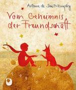 Cover-Bild zu Vom Geheimnis der Freundschaft von Saint-Exupéry, Antoine de