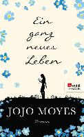Cover-Bild zu Ein ganz neues Leben (eBook) von Moyes, Jojo