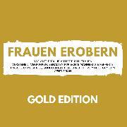 Cover-Bild zu FRAUEN EROBERN Gold Edition (Audio Download)