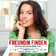 Cover-Bild zu Freundin finden - Wie finde ich die richtige Frau? (Audio Download)