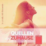 Cover-Bild zu Quellen von Zuhause (Audio Download)