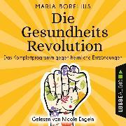 Cover-Bild zu Die Gesundheitsrevolution - Das Komplettprogramm gegen heimliche Entzündungen (Ungekürzt) (Audio Download)