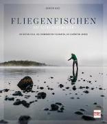 Cover-Bild zu Fliegenfischen auf sechs Kontinenten von Kast, Günter